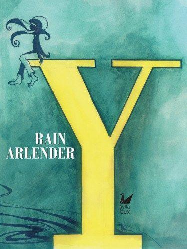Y Rain Arlender http://syllabux.hu/books/y?id=164