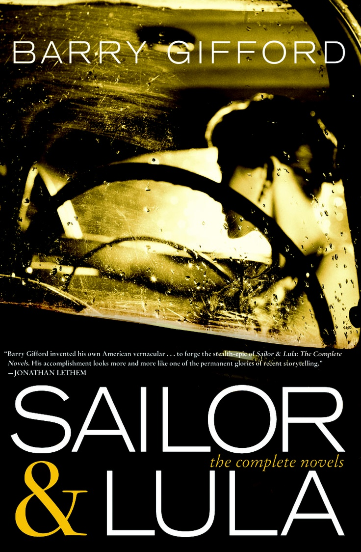Sailor & Lula by Barry Gifford (Wild at Heart; Perdita Durango; Sailor's Holiday; Sultans of Africa; Consuelo's Kiss; Bad Day for the Leopard Man; The Imagination of the Heart)