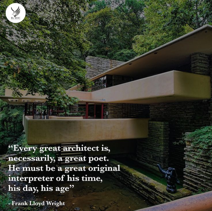 """Every great #architect is - necessarily - a great poet. He must be a great original interpreter of his time, his day, his age.""   - Frank Lloyd Wright  #DeROCquotes #quotes #architecture #design"