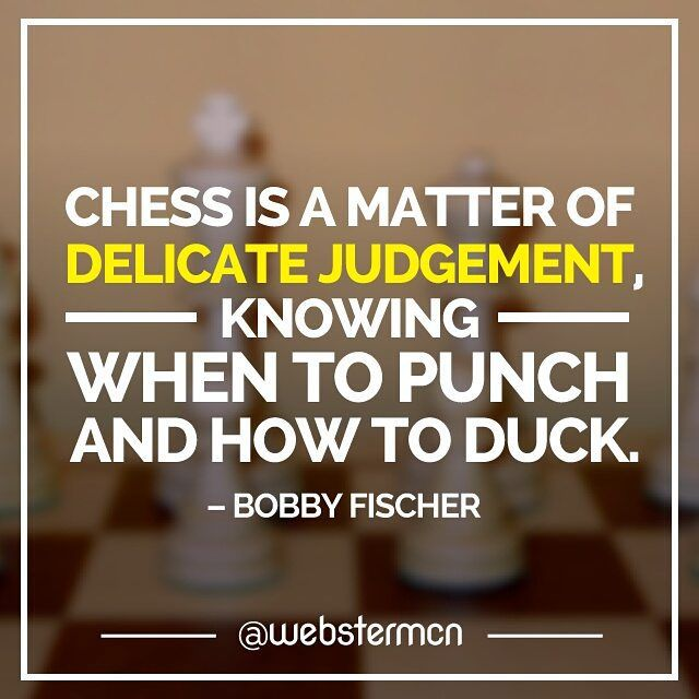 """""""Chess is a matter of delicate judgement knowing when to punch and how to duck! """" - B. Fischer #chessquote #punching #winning #chess #grandmaster #judgement #quoteoftheday #bobbyfischer #success #fighting ... #Chess found on Instagram by @WebsterMcN and http://ift.tt/1jHQ4Ht"""