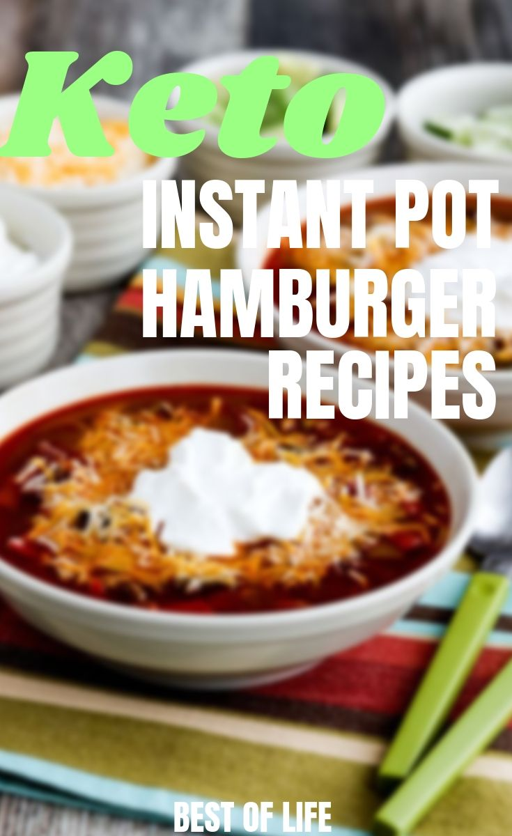 There Are Plenty Of Instant Pot Keto Hamburger Recipes That Will Make Using Your Instant Pot Easier And St Keto Beef Recipes Pot Recipes Easy Hamburger Recipes
