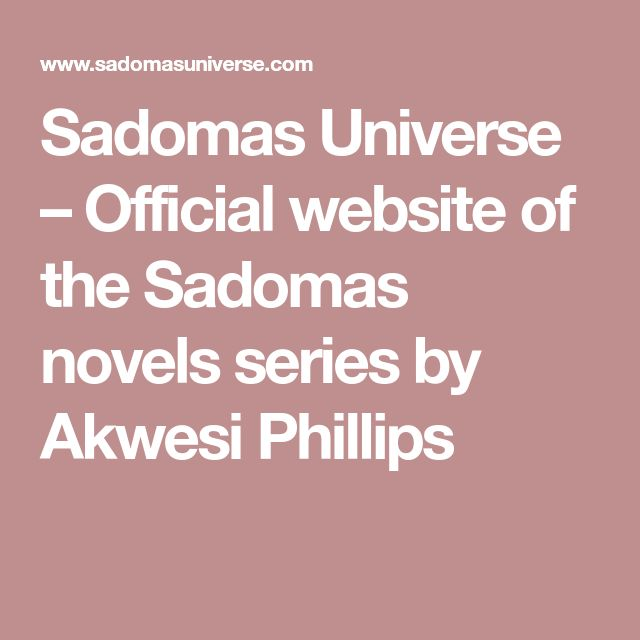 Sadomas Universe – Official website of the Sadomas novels series by Akwesi Phillips