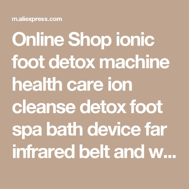 Online Shop ionic foot detox machine health care ion cleanse detox foot spa bath device far infrared belt and waist band Foot massager | Aliexpress Mobile #FootMassageMachine