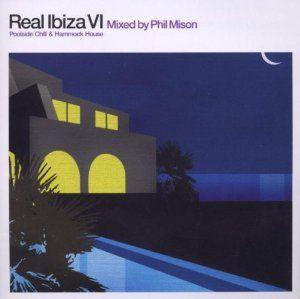 Real Ibiza VI Mixed By Phil Mison