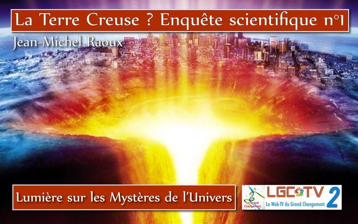 La Terre Creuse ? Enquête scientifique par Jean-Michel Raoux