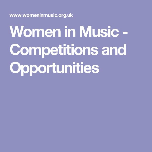 Women in Music - Competitions and Opportunities