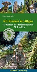 """Tourenbuch: """"Mit Kindern im Allgäu – 42 Wander- und Entdeckertouren für Familien"""""""