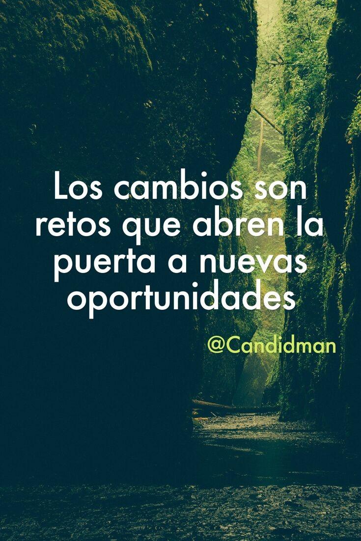 Los cambios son retos que abren la puerta a nuevas oportunidades.  @Candidman     #Frases Candidman Motivación @candidman