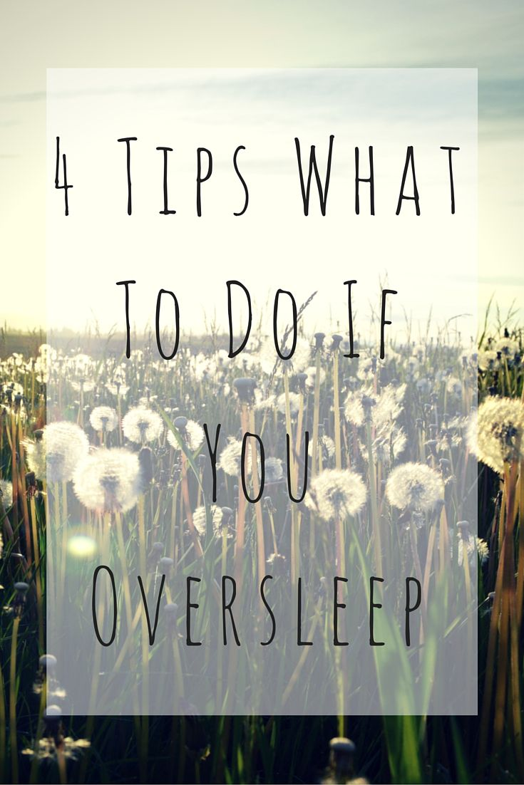 4 Tips What To Do If You Oversleep