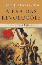 Baixar Livro A Era das Revolucoes - Eric J. Hobsbawm em PDF, ePub e Mobi ou ler online