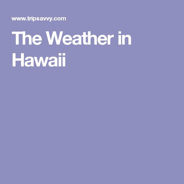 The Weather in Hawaii