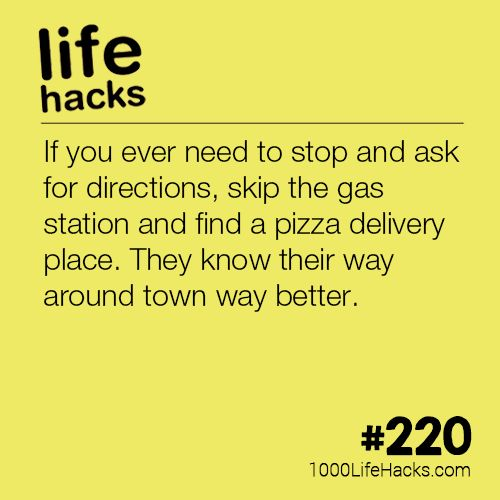 The post #220 – Stop At Pizza Places For Directions appeared first on 1000 Life Hacks.