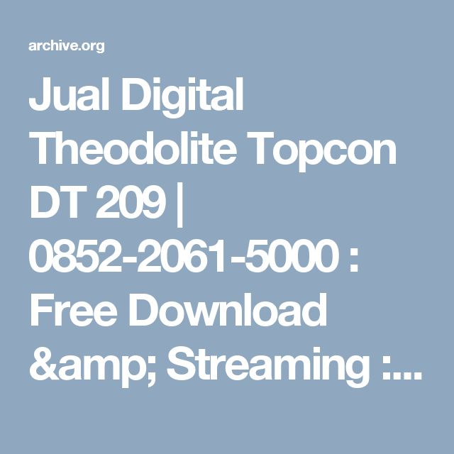 Jual Digital Theodolite Topcon DT 209 | 0852-2061-5000 : Free Download & Streaming : Internet Archive