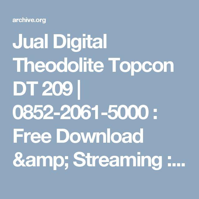 Jual Digital Theodolite Topcon DT 209 | 0852-2061-5000 : Free Download & Streaming : Internet Archive