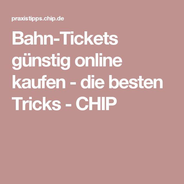 Bahn-Tickets günstig online kaufen - die besten Tricks - CHIP