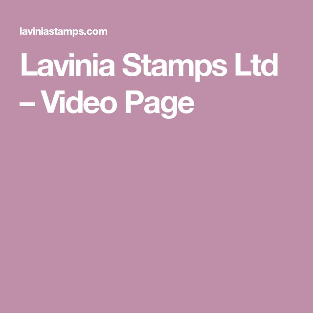 Lavinia Stamps Ltd – Video Page