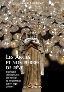 Le livre des anges gardiens, signification des rêves de pierres et communication avec son ange