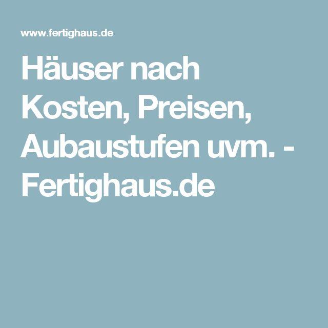 Häuser nach Kosten, Preisen, Aubaustufen uvm. - Fertighaus.de