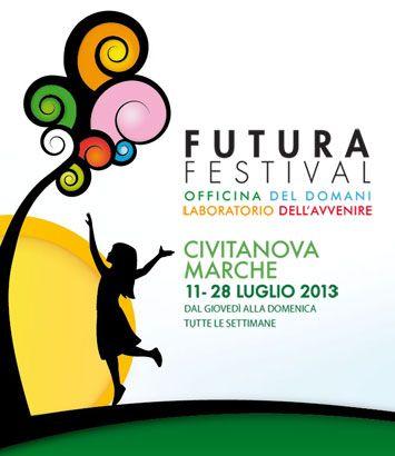 Primo appuntamento con Futura Festival a Civitanova Marche 11 Luglio 2013