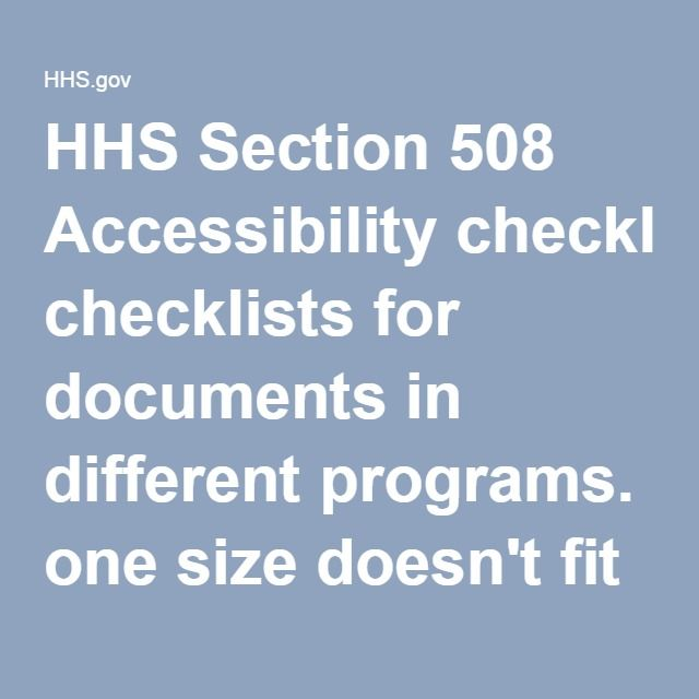 HHS Section 508 Accessibility checklists for documents in different programs. one size doesn't fit all.