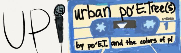 Posts | UP!::urban po'E.Tree(s) | by po'E.T. and the colors of pi