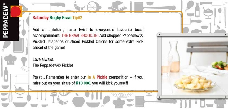 Make that braai broodjie a winner with tip #2! Enter our In A Pickle competition! Enter here from your PC: http://ow.ly/lqKMk or from your mobile: http://ow.ly/lqKQQ