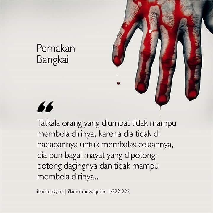 Jauhi ghibah ya kawan... Ghibah termasuk dosa besar lho... Cuma kita gak sadar... Sukakah kita memakan bangkai saudara kitab telah mati? #stopghibah #indonesiabertauhid #jagalisan #dosa #bangkai #kanibal #canibal #instagram by indonesiatauhid