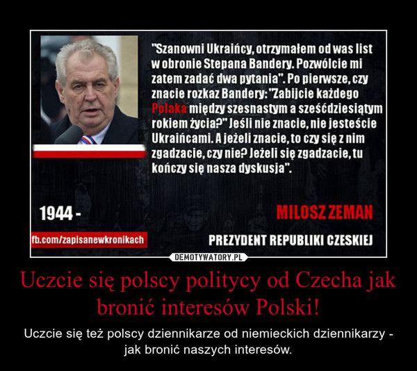 Uczcie się polscy politycy od Czecha jak bronić interesów Polski!