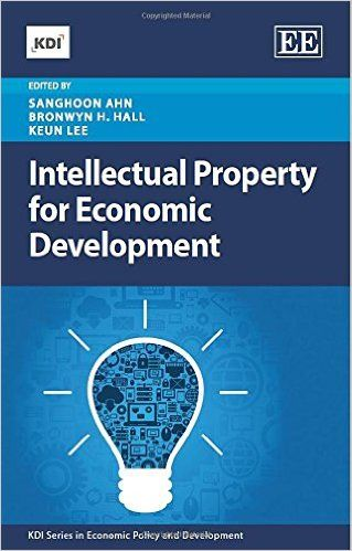 Intellectual Property for Economic Development (KDI series in Economic Policy…