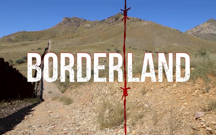 """Excellent Documentary: """"Borderland"""": Four-part original series in which average Americans are confronted with the realities of illegal immigration while retracing the footsteps of dead border runners. 