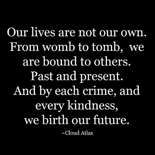 From womb to tomb, cloud atlas #quote