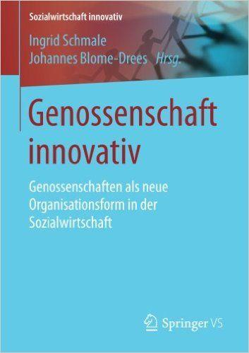 Genossenschaft innovativ: Genossenschaften als neue Organisationsform in der Sozialwirtschaft