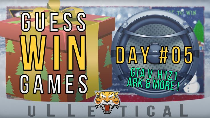 DAY #05 - GUESS & WIN - GTA V , H1Z1, CS:GO, ARK & MORE! #ULWE2015