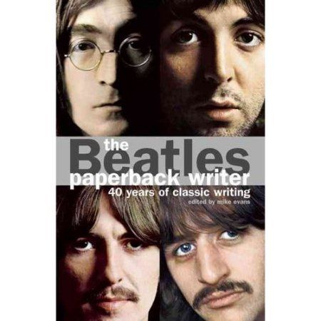 The Beatles: Paperback Writer - 40 Years of Classic Writing