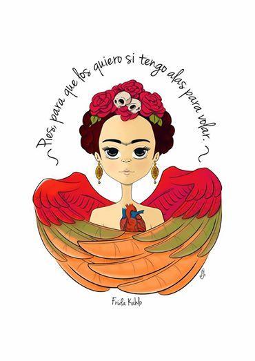 Frases en español. Frida Kahlo. #SiQuieroMisPies pero las #Alas no estan de mas eh !!!