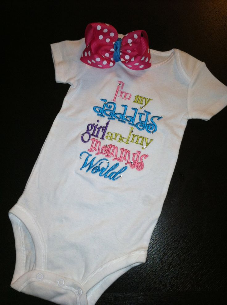 I M My Daddys Girl And My Mommys World Onesie And Shirt