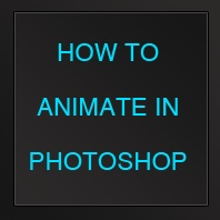 How to make animations in Photoshop - Tutorial