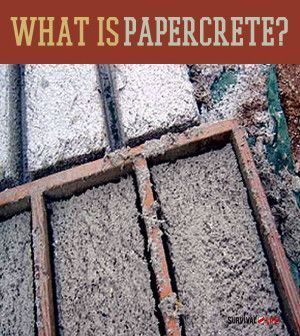 What Is Papercrete? | Ultimate Building Material For Preppers, Homesteaders & Off Grid Living Enthusiasts By Survival Life http://survivallife.com/2014/06/27/what-is-papercrete/