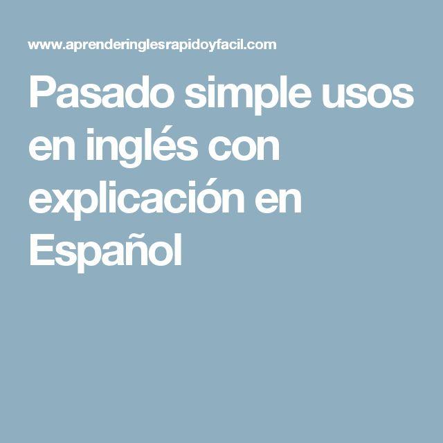 Pasado simple usos en inglés con explicación en Español