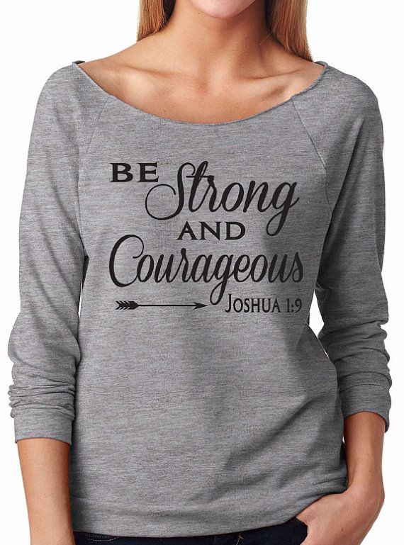 Be Strong and Courageous Joshua 1:9 Slouchy Sweater. by WorkItWear