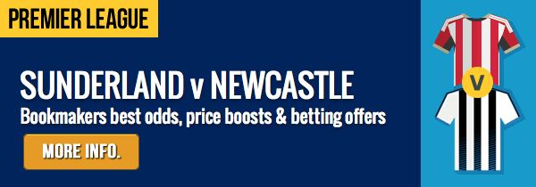 SUNDERLAND v NEWCASTLE: Best betting offers & price boosts for the Tyne-Wear Derby. #SUNNEW #SAFC #NUFC