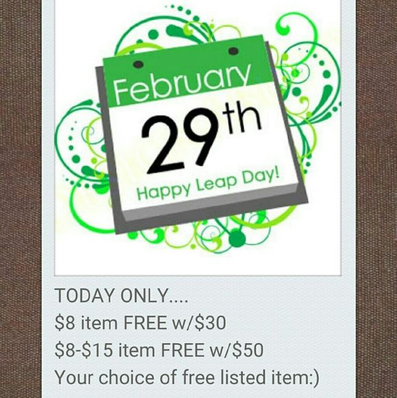 LEAP DAY DEAL  Free with purchase....Your choice!  Choose ANY:  $8 item w/$30 purchase  $8-$15 item with $50 purchase  Instructions: COMMENT UNDER THE ITEM YOU WANT FREE AFTER CHECKOUT & IT WILL BE INCLUDED FREE!  Happy Shopping:)  LEAP SALE  Tops Tank Tops