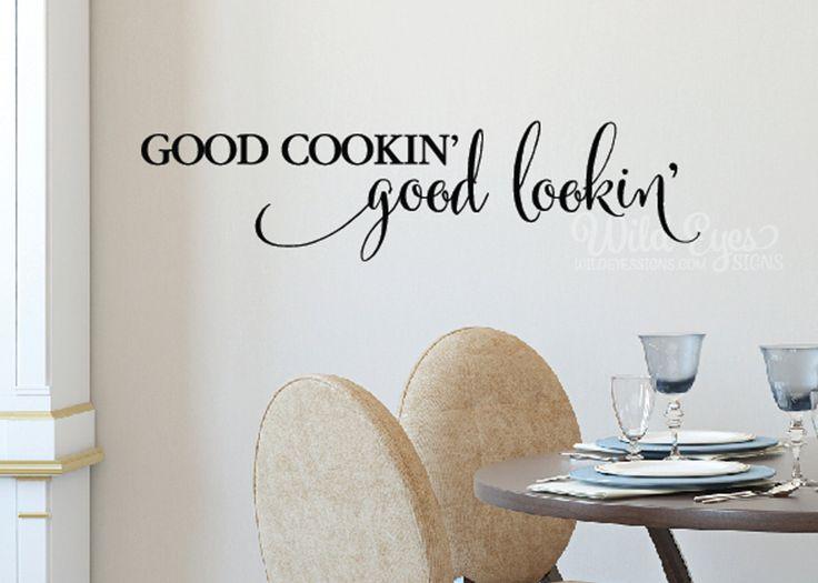 Good Cookinu0027 Good Lookinu0027 , Wall Decal, Vinyl, Kitchen, Dining Room