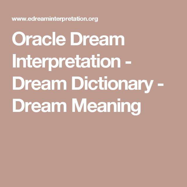 Oracle Dream Interpretation - Dream Dictionary - Dream Meaning