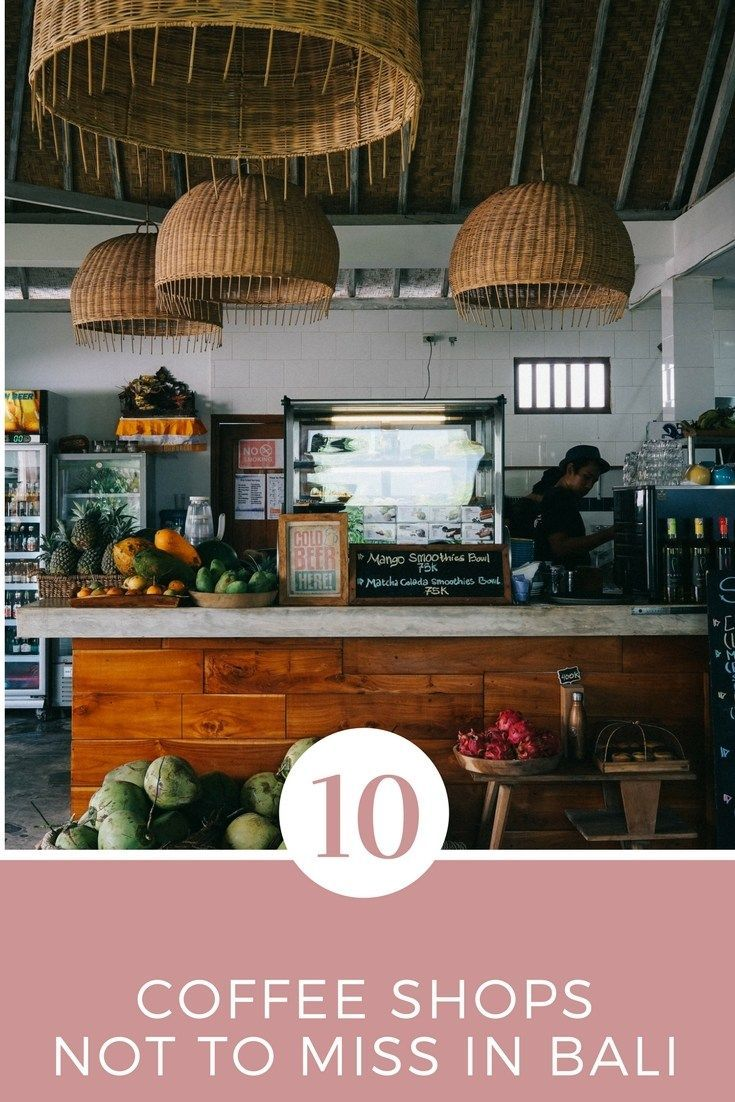 10 Coffee Shops Not to Miss in Bali Bali shopping