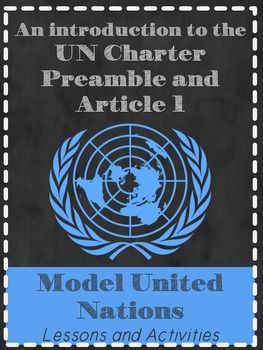 Model United Nations: Introduction to the Charter. Fantastic resource for those beginning MUN days. This is a whole class inquiry-based activity to introduce the purpose of the United Nations, and the UN charter.