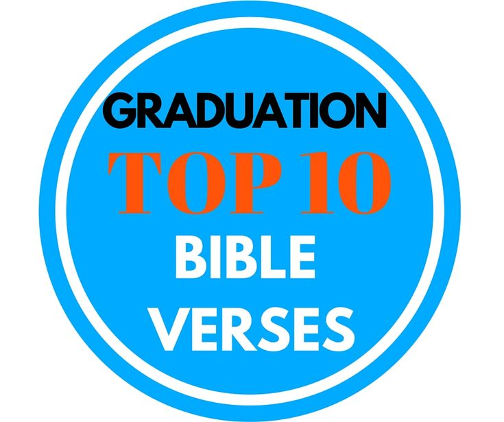The Top Bible Verses for Graduation. Extensive list.Great for graduation announcements, cards, yearbook & gifts to encourage and celebrate all types of grads.