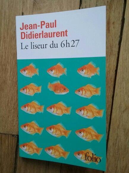 Jean-Paul Didierlaurent Le liseur du 6h27