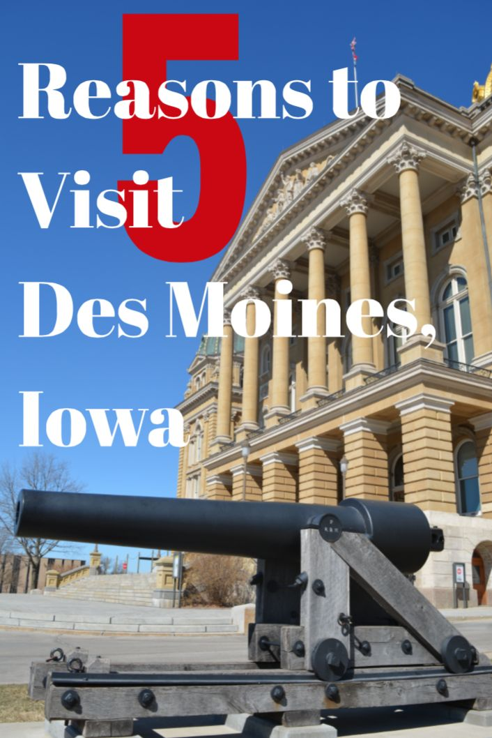 Visiting the capital and learning our why we chose these Top 5 Reasons to Visit Des Moines, Iowa