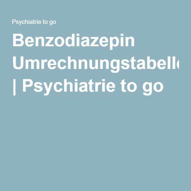 Benzodiazepin Umrechnungstabelle | Psychiatrie to go